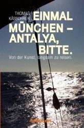 Cover des Buchs 'Einmal-München-Antalya, bitte'